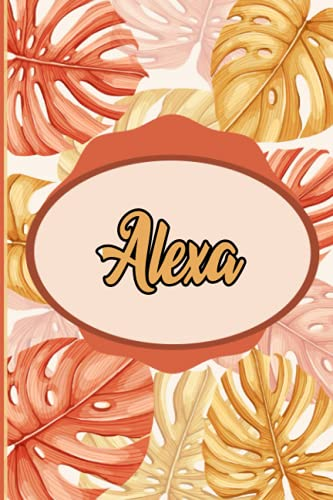 Alexa: Notebook: Personalized Name Journal for Alexa / Cute Orange Leaves /Birthday Gift for women and girls/ Planner for moms for daughter,120 Pages