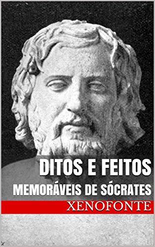 Ditos e Feitos: MEMORÁVEIS DE SÓCRATES