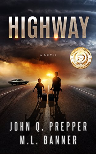Highway: A Post-Apocalyptic Tale of Survival by [John Q. Prepper, ML Banner]