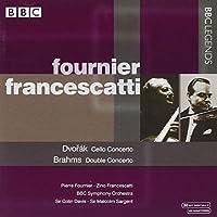 ドヴォルザーク:チェロ協奏曲/ブラームス:二重協奏曲(フランチェスカッティ/フルニエ/BBC響/C. デイヴィス/サージェント)(1955, 1973)