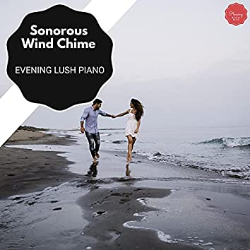 Sonorous Wind Chime - Evening Lush Piano