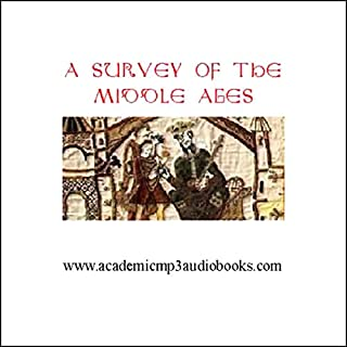 A Survey of the Middle Ages     c. 500 - c. 1270 A.D.              By:                                                                                                                                 John Pruskin                               Narrated by:                                                                                                                                 John Pruskin                      Length: 10 hrs and 50 mins     18 ratings     Overall 2.6