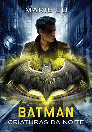 Batman: Criaturas da Noite (Lendas da DC Livro 2)