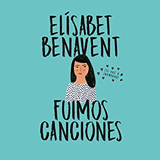 Fuimos canciones [We Were Songs]     Canciones y recuerdos 1 [Songs and Memories, Book 1]              De :                                                                                                                                 Elísabet Benavent                               Lu par :                                                                                                                                 Carla Mercader,                                                                                        Raúl Llorens                      Durée : 15 h et 50 min     1 notation     Global 5,0