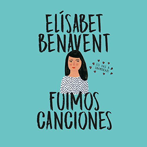 Fuimos canciones [We Were Songs]     Canciones y recuerdos 1 [Songs and Memories, Book 1]              Autor:                                                                                                                                 Elísabet Benavent                               Sprecher:                                                                                                                                 Carla Mercader,                                                                                        Raúl Llorens                      Spieldauer: 15 Std. und 50 Min.     1 Bewertung     Gesamt 3,0