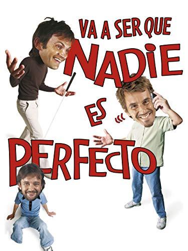 Va a ser que nadie es perfecto