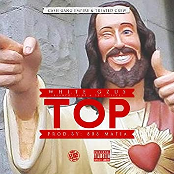 Top (feat. Gzus Piece & Blanco Caine)