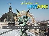 DIY Destinations - Winter in Ukraine