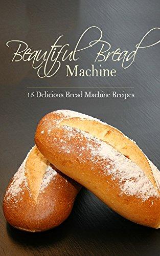 Beautiful Bread Machine