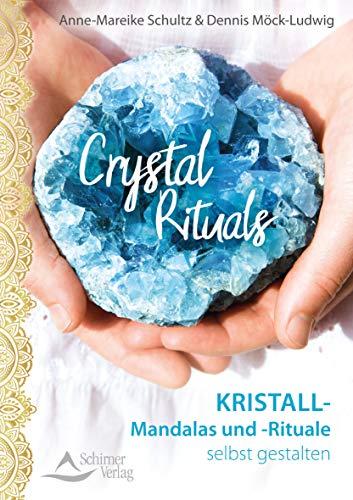 Crystal Rituals: Kristall-Mandalas und -Rituale selbst gestalten