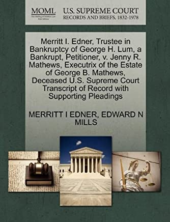Merritt I. Edner, Trustee in Bankruptcy of George H. Lum, a Bankrupt, Petitioner, V. Jenny R. Mathews, Executrix of the Estate of George B. Mathews, D