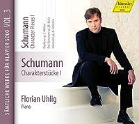 シューマン: ピアノ独奏曲全集 第3集 (Samtliche Werke Fur Klavier Solo VOL.3 - Schumann Character Pieces I / Florian Uhlig) [輸入盤]