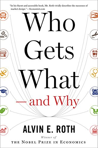 Who Gets What — and Why: The New Economics of Matchmaking and Market Design (English Edition)