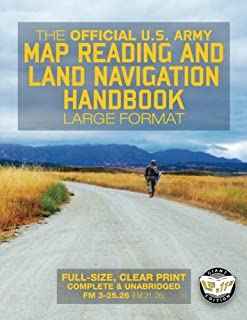 The Official US Army Map Reading and Land Navigation Handbook - Large Format: Find Your Way in the Wilderness - Never be Lost Again! Giant 8.5