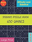 Sudoku Puzzle Book, 100 Games 9x9 Large Print, Difficulty Level Diabolical, Volume 3