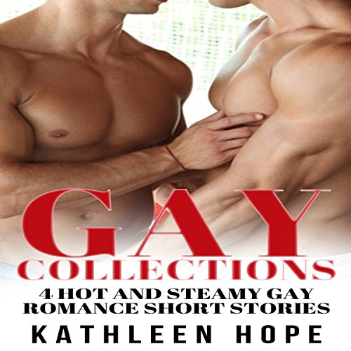 Gay: 4 Hot and Steamy Gay Romance Short Stories audiobook cover art
