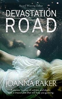 Devastation Road (Beechworth Trilogy Book 1) by [Joanna Baker]