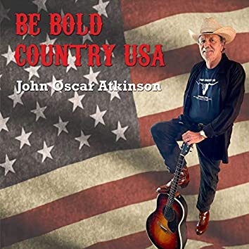 Be Bold Country U S A