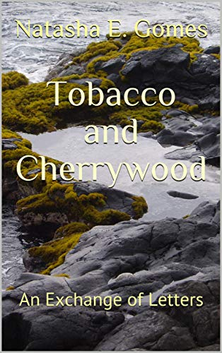 Tobacco and Cherry Wood: An exchange of letters (Spirit of the North Book 4) (English Edition)
