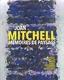 Joan Mitchell, mémoires de paysage