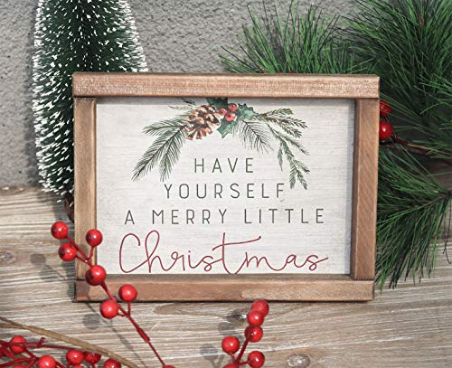 Have Yourself a Merry Little Christmas Wood Frame Sign, Farmhouse Style Christmas Tabletop Decor, 8' W x 6' H