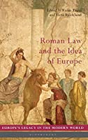 Roman Law and the Idea of Europe (Europe's Legacy in the Modern World)