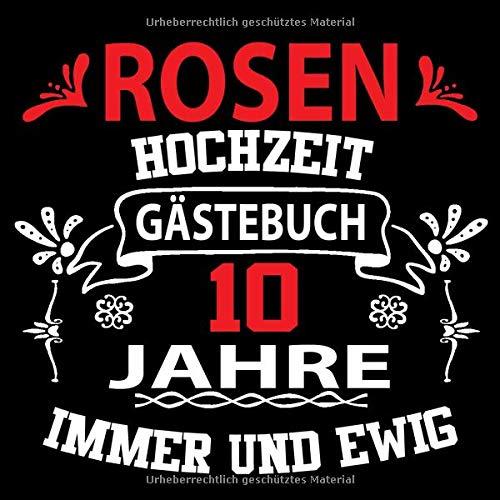 Rosenhochzeit Gästebuch 10 Jahre: Rosen Hochzeit 10 Jahre Gästebuch zum Hochzeitstag nach 10...