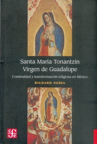Santa Maria Tonantzin Virgen Guadalupe by Nebel Richard, Nebel, Richard (1995) Paperback