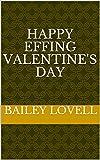 Happy Effing Valentine's Day