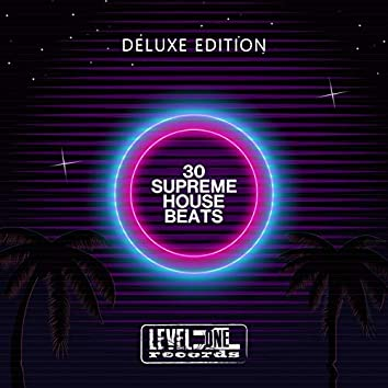 30 Supreme House Beats (Deluxe Edition)