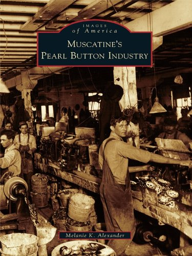 Muscatine's Pearl Button Industry (Images of America) (English Edition)