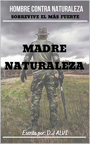 MADRE NATURALEZA: HOMBRE CONTRA NATURALEZA