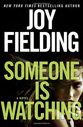 Someone Is Watching by Joy Fielding (24-Mar-2015) Hardcover