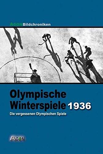 Olympische Winterspiele 1936. Die vergessene Olympiade von Garmisch-Partenkirchen