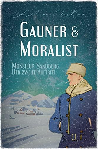 Gauner & Moralist (Monsieur Sandberg, ein Held anderer Art 2) (German Edition)