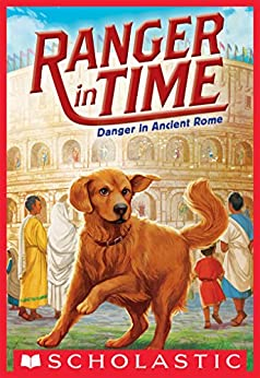 Danger in Ancient Rome (Ranger in Time #2) by [Kate Messner, Kelley McMorris]