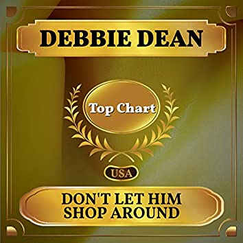 Don't Let Him Shop Around (Billboard Hot 100 - No 92)