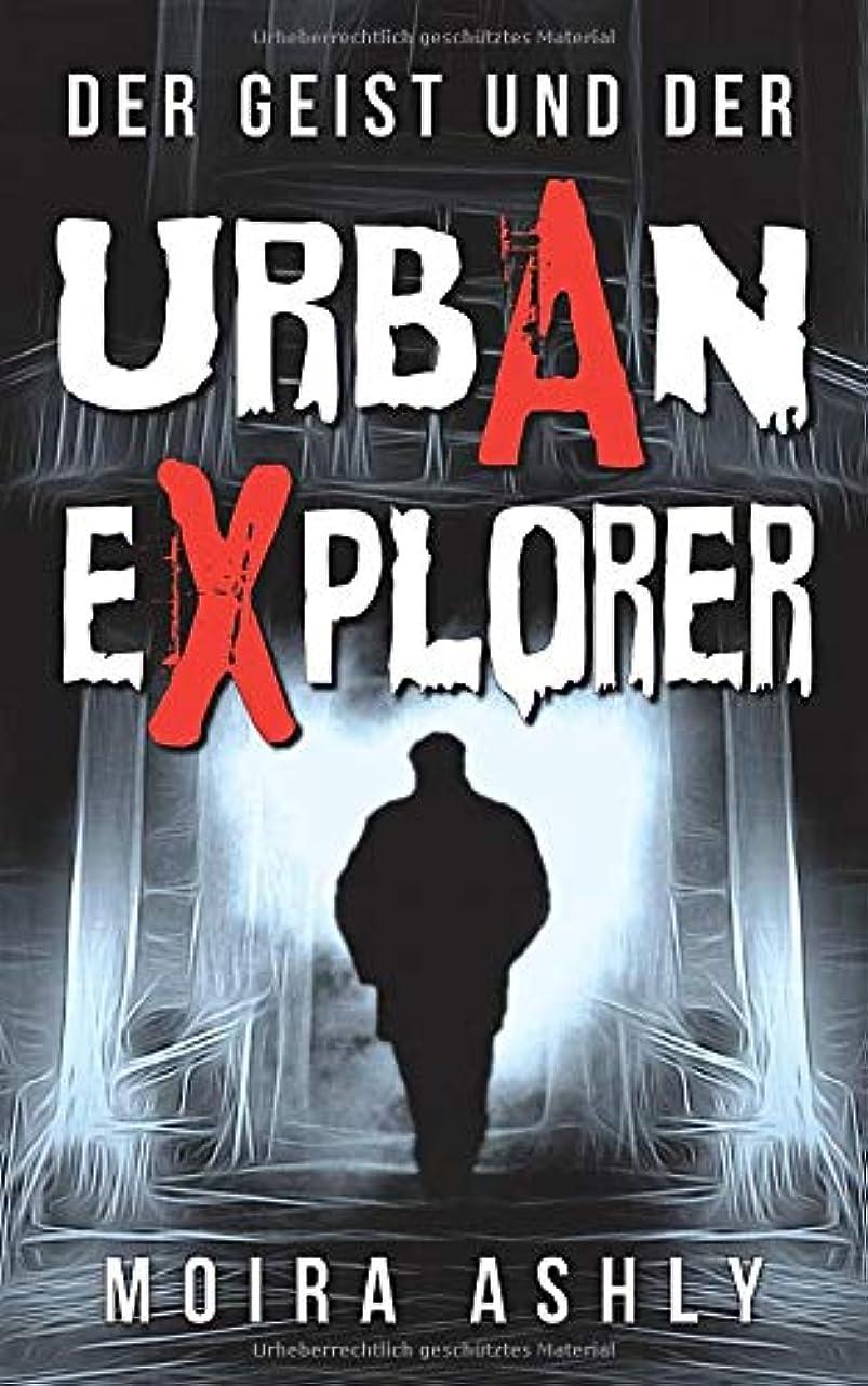 欺く蒸気スクワイアDer Geist und der Urban Explorer