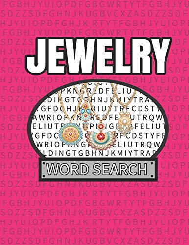 Jewelry Word Search: 50 Large Print Word Search Puzzles For People Who Love Sparkly Necklaces And Accessories