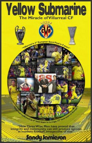 Yellow Submarine - The Miracle of Villarreal CF (English Edition)