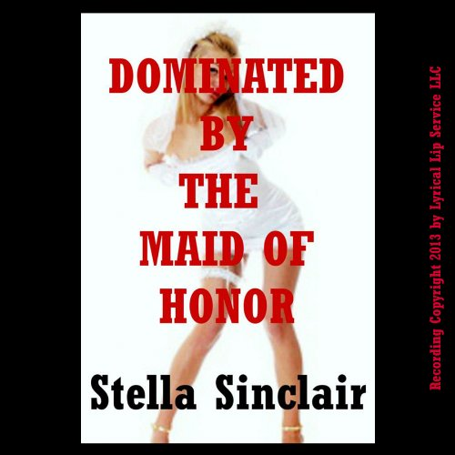 Dominated by the Maid of Honor audiobook cover art