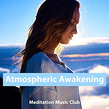 Atmospheric Awakening