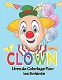 Clown Livre de Coloriage pour Le...