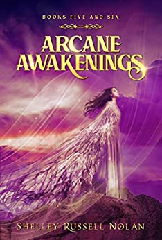 Arcane Awakenings Books Five and Six (Arcane Awakenings Novella Series Book 3) by [Shelley Russell Nolan]