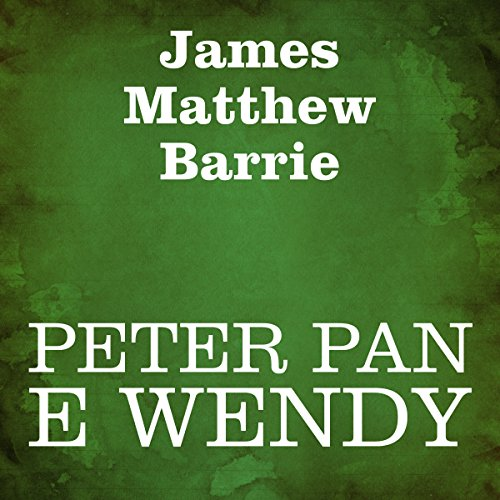 Peter Pan e Wendy [Peter Pan and Wendy] audiobook cover art