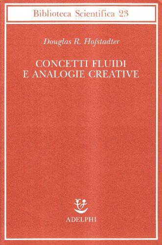 Concetti fluidi e analogie creative. Modelli per calcolatore dei meccanismi fondamentali del pensiero