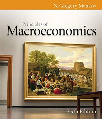 Compare Textbook Prices for Principles of Macroeconomics 6 Edition ISBN 9780538453066 by Mankiw, N. Gregory