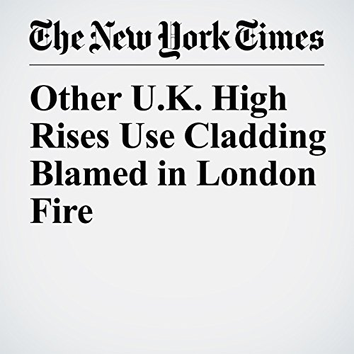 Other U.K. High Rises Use Cladding Blamed in London Fire copertina