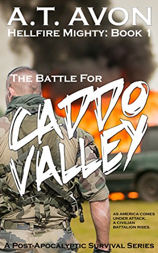 The Battle for Caddo Valley (Hellfire Mighty Post-Apocalyptic Survival Series, Book 1) by [A.T. Avon]