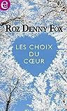 Les choix du coeur (E-LIT) (French Edition)